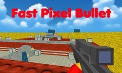 Fast Pixel Bullet