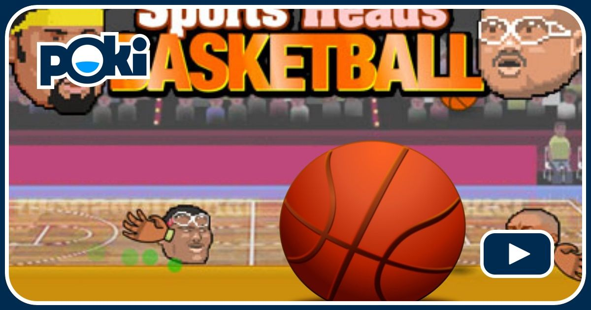 SPORTS HEADS BASKETBALL Online - Play for Free at Poki.com!