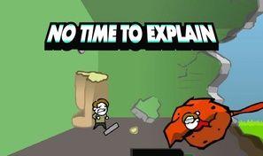 No Time to Explain 2