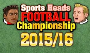 Sports Heads: Football Championship 2015-2016