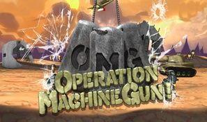 Operation Machine Gun