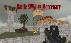 Battle SWAT Vs Mercenary