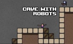 Cave with Robots