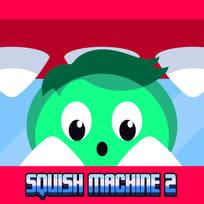 Squish Machine 2